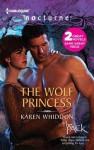 The Wolf Princess: The Wolf PrincessOne Eye Open - Karen Whiddon