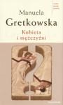 Kobieta i mężczyźni - Manuela Gretkowska