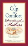 A Cup of Comfort Devotional for Mothers: Daily Inspiration for Christian Moms - James Stuart Bell Jr., Kim Sheard