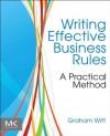 Writing Effective Business Rules - Graham Witt