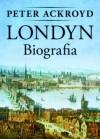 Londyn. Biografia - Tomasz Bieroń, Peter Ackroyd