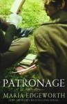 Patronage (Mothers of the Novel) - Maria Edgeworth, John Mullan