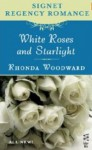 White Roses and Starlight - Rhonda Woodward