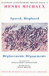 Spaced, Displaced: Deplacements Degagements (Bloodaxe Contemporary French Poets, Vol 3) - Henri Michaux, David Constantine, Helen Constantine