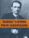 Rudolf Steiner - Mein Lebensgang (German Edition) - Rudolf Steiner, E. Döhnert