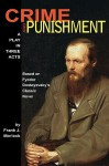 Crime And Punishment: A Play In Three Acts - Frank J. Morlock