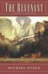 The Revenant: A Novel of Revenge - Michael Punke