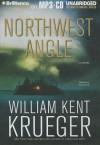 Northwest Angle (Cork O'Connor, #11) - William Kent Krueger, Buck Schirner