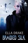 Braided Silk - Ella Drake