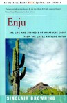Enju: The Life and Struggle of an Apache Chief from the Little Running Water - Sinclair Browning