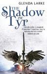 The Shadow of Tyr - Glenda Larke