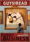 Guys Read: Funny Business - Jon Scieszka