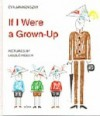 If I Were a Grown-Up - Éva Janikovszky, Elizabeth Szász, László Réber