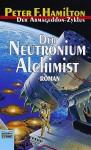 Der Neutronium Alchimist (Armageddon-Zyklus, #4) - Peter F. Hamilton