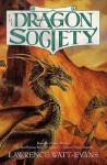The Dragon Society (Obsidian Chronicles) - Lawrence Watt-Evans