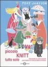 Piccolo Knitt tutto solo - Tove Jansson, Bianca Pitzorno, Laura Cangemi