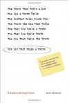 The Lie That Tells a Truth: A Guide to Writing Fiction - John Dufresne