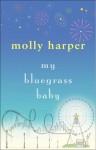 My Bluegrass Baby - Molly Harper
