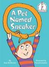 A Pet Named Sneaker (Beginner Books(R)) - Joan Heilbroner, Pascal Lemaitre