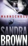 Warnschuss: Thriller (German Edition) - Sandra Brown, Christoph Göhler