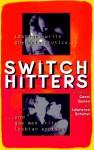 Switch Hitters: Lesbians Write Gay Male Erotica and Gay Men Write Lesbian Erotica - Carol Queen, Lawrence Schimel
