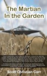 The Martian In the Garden - Scott Christian Carr
