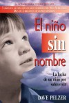 El Niño Sin Nombre: La lucha de un niño por sobrevivir (Spanish Edition) - Dave Pelzer