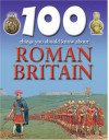 100 Things You Should Know About Roman Britain - Philip Steele