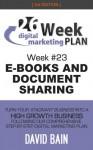 E-BOOKS & DOCUMENT SHARING: Week #23 of the 26-Week Digital Marketing Plan [Edition 3.0] - David Bain