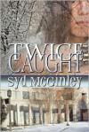 Twice-Caught - Syd McGinley