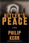 Hitler's Peace - Philip Kerr