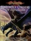 Dragonlance Knightly Orders of Ansalon (Dragonlance Sourcebooks) - Sean Everette, Nicole Harsch, Clark Valentine