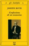 Confessione di un assassino - Joseph Roth, Barbara Griffini