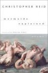 Mermaids Explained - Christopher Reid, Charles Simic