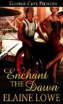 Enchant the Dawn - Elaine Lowe