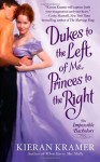 Dukes to the Left of Me, Princes to the Right (Impossible Bachelors) - Kieran Kramer