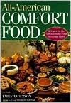 All-American Comfort Food: Recipes for the Great-Tasting Food Everyone Loves - Emily Anderson, Elizabeth Anderson
