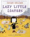 Lazy Little Loafers - Susan Orlean, G. Brian Karas