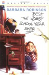 The Best School Year Ever - Barbara Robinson