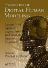 Handbook of Digital Human Modeling: Research for Applied Ergonomics and Human Factors Engineering - Vincent G. Duffy