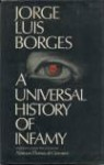 A Universal History of Infamy - Jorge Luis Borges, Norman Thomas di Giovanni