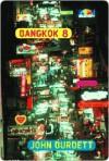 Bangkok 8 Bangkok 8 Bangkok 8 - John Burdett