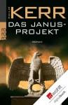 Das Janusprojekt (German Edition) - Philip Kerr, Holfelder-von der Tann, Cornelia
