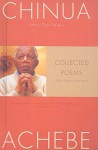 Collected Poems - Chinua Achebe