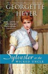 Sylvester, Or the Wicked Uncle - Georgette Heyer