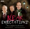 Bleak Expectations: The Complete Fourth Series - Mark Evans, Anthony Head, Full Cast