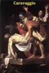 80 Color Paintings of Caravaggio - Italian Baroque Painter (September 29, 1571 - July 18, 1610) - Jacek Michalak, Michelangelo Caravaggio