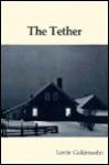 The Tether - Lorrie Goldensohn