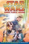 Star Wars: Dark Force Rising - Mike Baron, Terry Dodson, Kevin Nowlan, Ellie Deville, Kilian Plunkett, Pam Rambo, Suzanne Taylor, Michael Stackpole