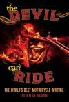 The Devil Can Ride: The World's Best Motorcycle Writing - Lee Klancher, Jack Lewis, Kevin Cameron, Jack Lewis, Hunter S. Thompson, Robert M. Pirsig